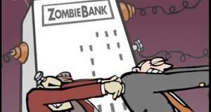 Τράπεζες–ζόμπι απειλούν τον πλανήτη